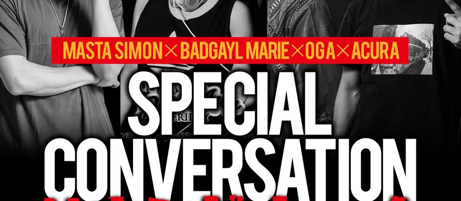[SPECIAL CONVERSATION SERIES] #2 MASTA SIMON/BADGYAL MARIE/OGA/ACURA 4サウンドトーク!