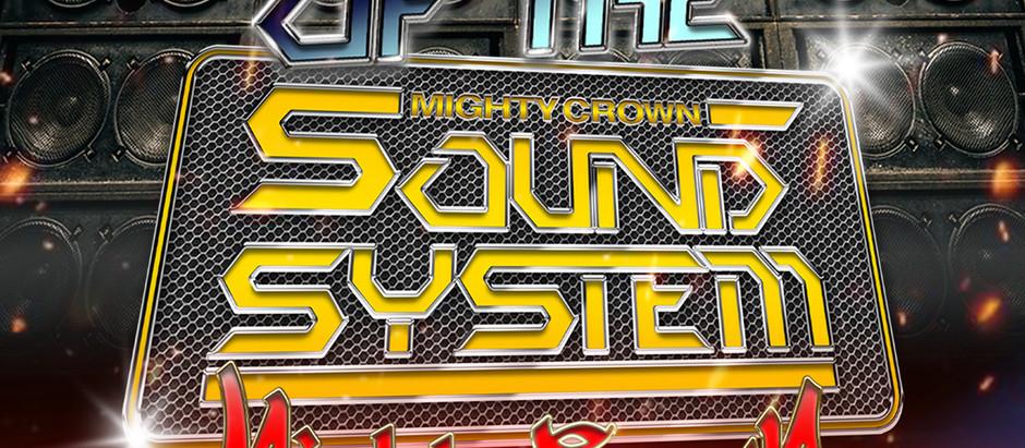 Mighty Crown 30周年のキックオフパーティーを地元横浜で開催!原点回帰のワンサウンド・ナイト!久々のサウンドシステムで音を浴びてVibes Up!