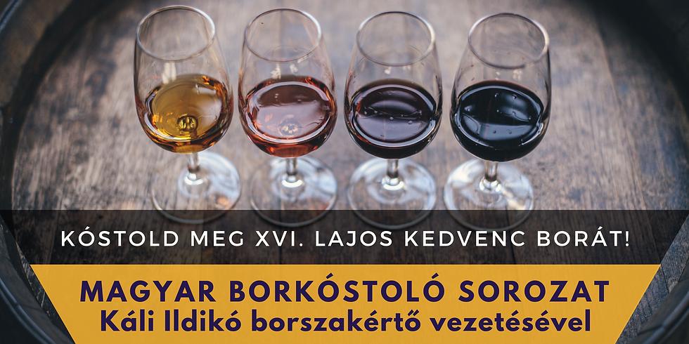 Magyar Borkóstoló: TOKAJ - A borok királya, a királyok bora!