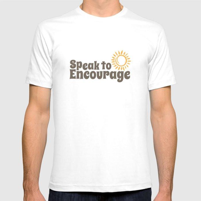 speak to encourage Mens Tshirt