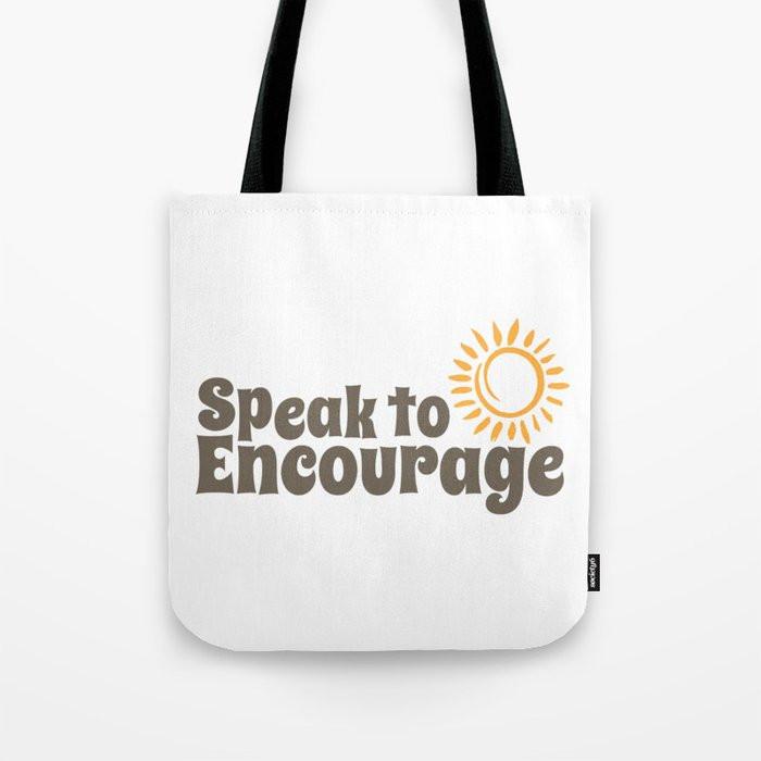 Speak to Encourage Tote
