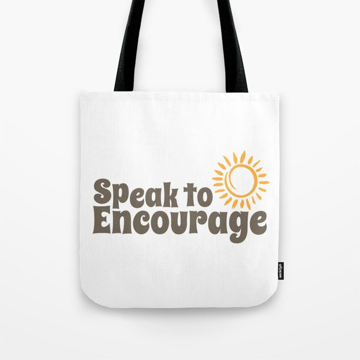Speak to Encourage Tote