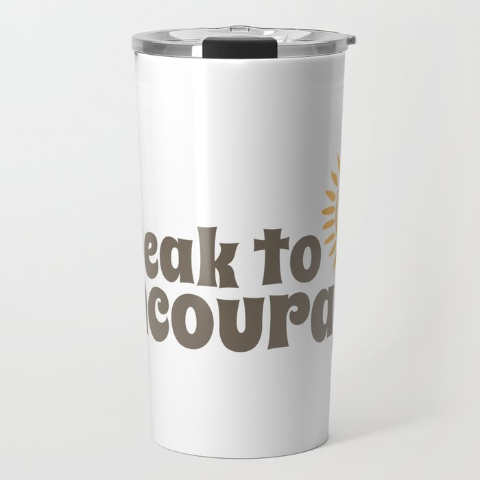 Speak to Encourage Coffee Cup