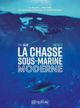 La chasse sous-marine moderne 3e édition