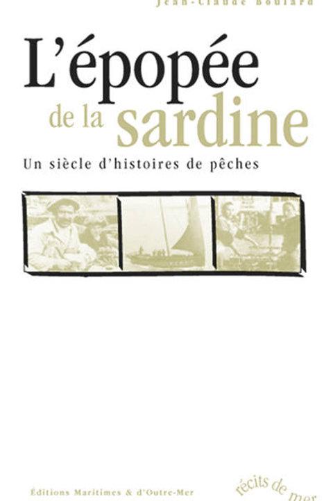 L'épopée de la sardine – un siècle d'histoires de pêches