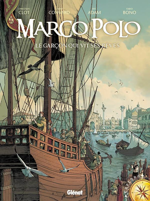 Marco Polo le garcon qui vit ses reves