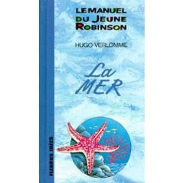 Le manuel du jeune Robinson – La mer