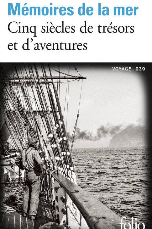 Mémoires de la mer – Cinq siècles de trésors et d'aventures
