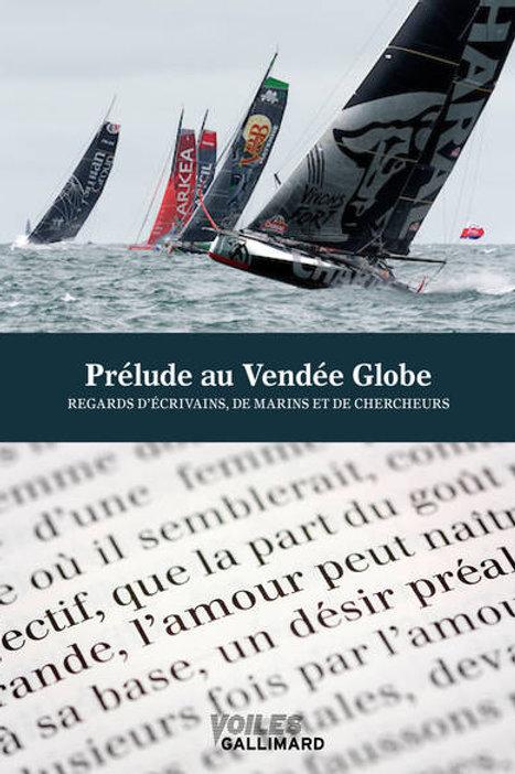 Prélude littéraire au Vendée Globe / Regards d'écrivains et de marins
