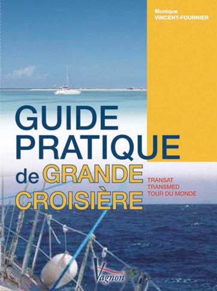 Guide Pratique De Grande Croisiere - Transat. Transmed. tour du monde