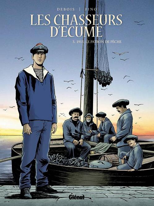 Les chasseurs d'écume – Tome 03 : 1913 le patron de pêche