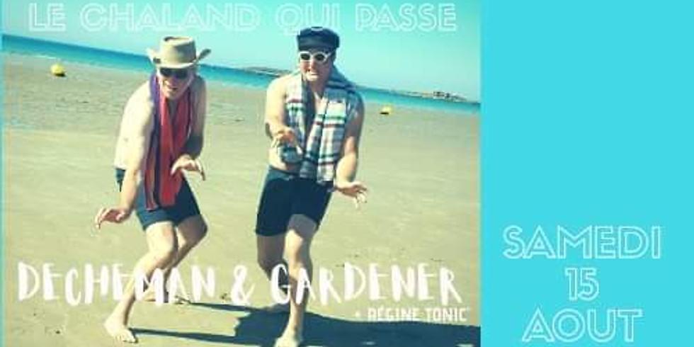 DECHEMAN & GARDENER + Régine Tonic' Dj Set