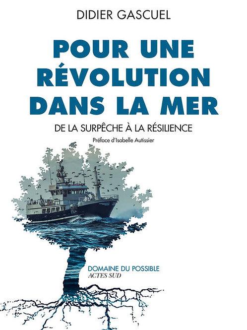 Pour une révolution dans la mer – De la surpêche à la résilience