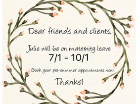 Julie's Maternity Leave, 7/1-10/1