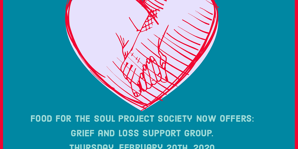 Loss and Grief Support Group (Food for The Soul Project)