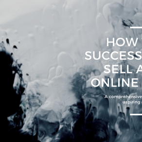 How to successfully sell art online 2020: A comprehensive guide for the aspiring artist.