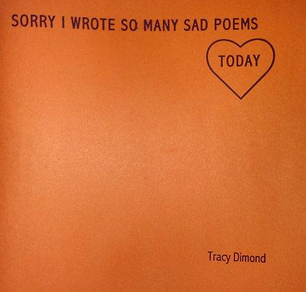 Sorry I Wrote So Many Sad Poems Today
