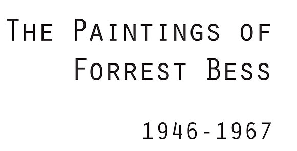 The Paintings for Forrest Bess