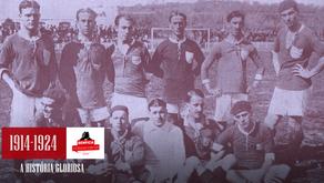 A História Gloriosa - #2 A consolidação do clube | 1914-1924