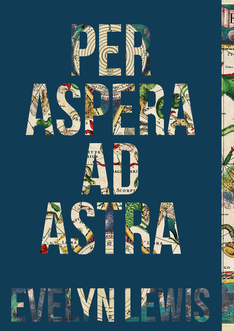 Per Aspera Ad Astra by Evelyn Lewis