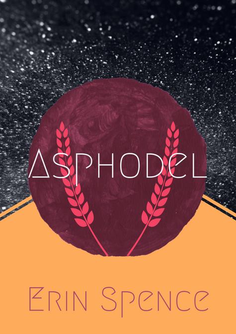 Asphodel by Erin Spence