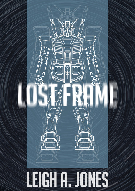 Lost Frame by Leigh A. Jones
