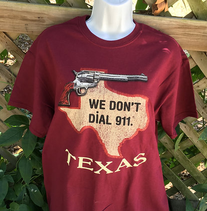 We Don't Dial 911 Maroon T-shirt