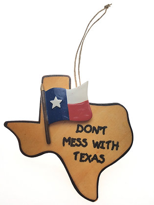 Don't Mess With Texas State Ornament