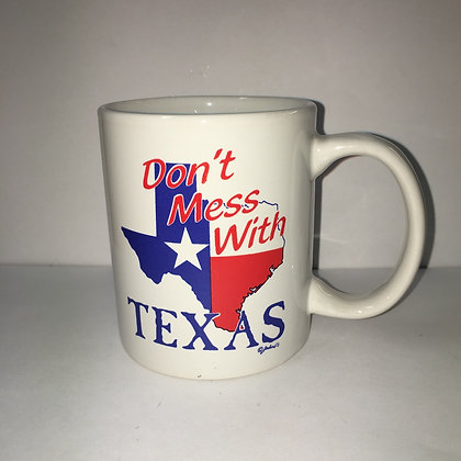 Coffee Cup - Don't Mess With Texas