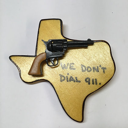 We don't dial 911 Texas Magnet