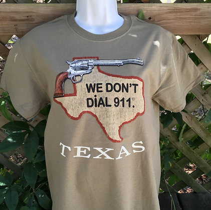 We Don't Dial 911 Prairie Sand T-shirt