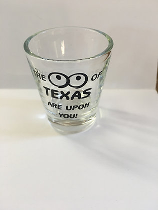 Shot Glass - The Eyes of Texas