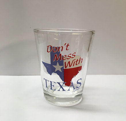 Shot Glass - Don't Mess With Texas