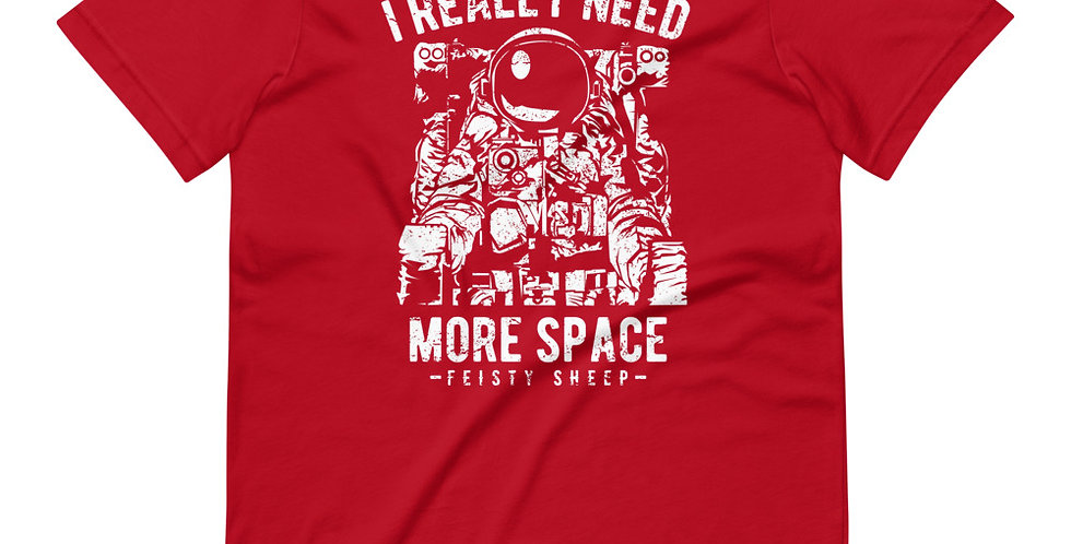 I Really Need More Space Tee