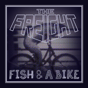 The Freight's 'Fish & a Bike'