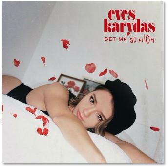 Eves Karydas' 'Get Me So High'