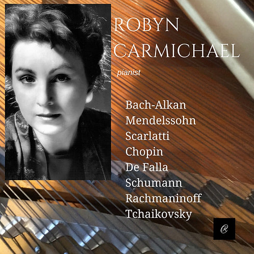 Robyn Carmichael, pianist - CD Release August 2016