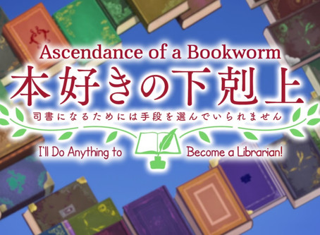 Anime Review: Ascendance of a Bookworm