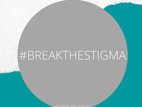 #BreaktheStigma