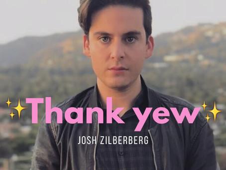 Thank Yew... Next Ft Viral TikToker Josh Zilberberg