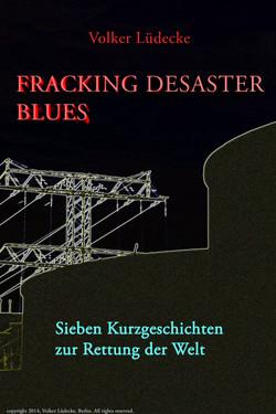 Fracking Desaster Blues