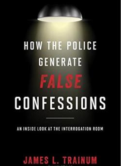 Police Generate FALSE CONFESSIONS