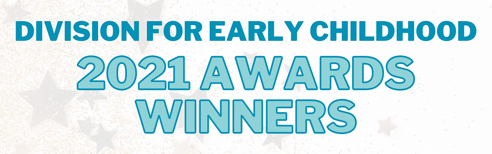 Division for Early Childhood 2021 Awards Winners