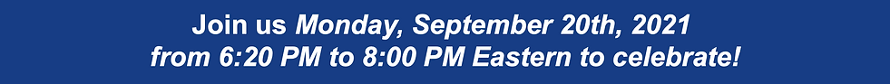 Join us Monday, September 20th, 2021 from 6:20 PM to 8:00 PM Eastern to celebrate!