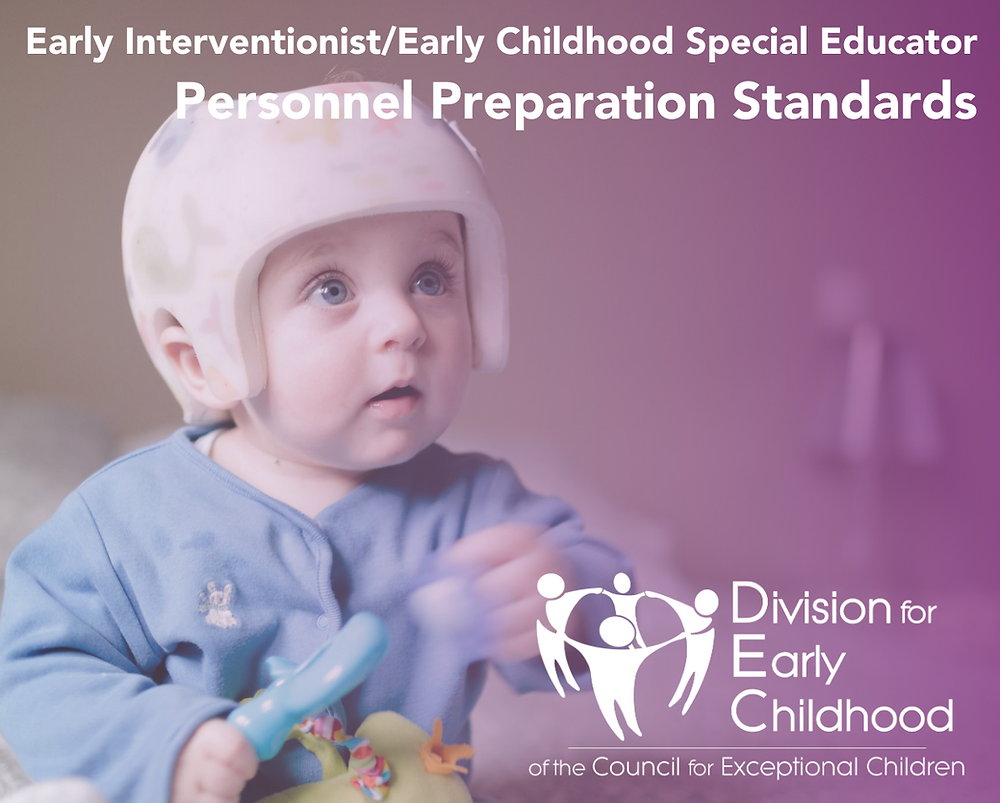 Early Interventionists/Early Childhood Special Educators (EI/ECSE) Personnel Preparation Standards