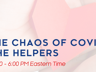 Calm in the Chaos of COVID-19: Helping the Helpers