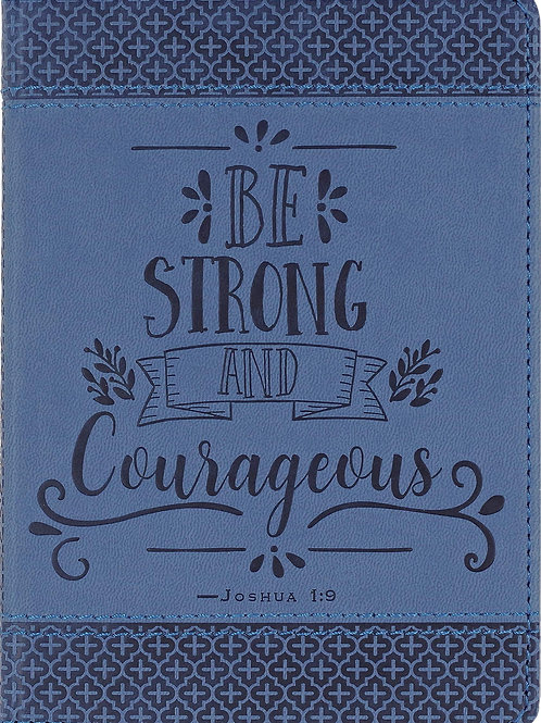 Artisan Journal - Be Strong and Courageous