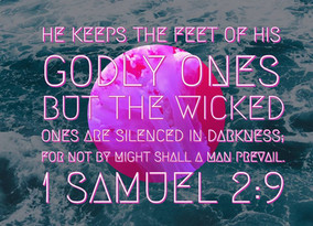 He Will Guard The Feet Of His Faithful Servants
