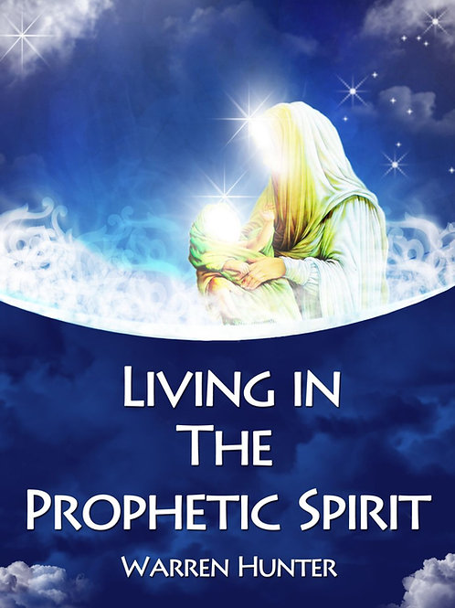 Living in the Prophetic Spirit - Ebook - Training Manual