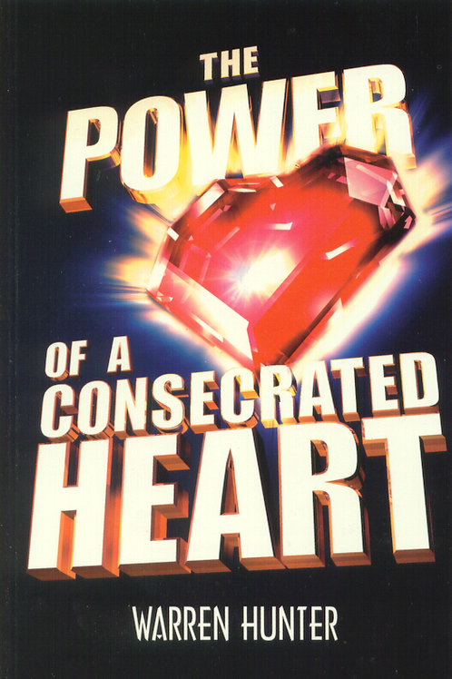 The Power of a Consecrated Heart